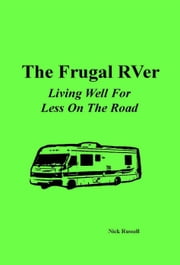 The Frugal RVer ebook by Nick Russell