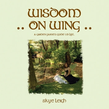 Wisdom On Wing ebook by Skye Leigh