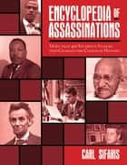 Encyclopedia of Assassinations ebook by Carl Sifakis