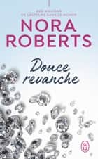Douce revanche ebook by Nora Roberts, Michel Ganstel