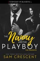 The Nanny and the Playboy ebook by Sam Crescent