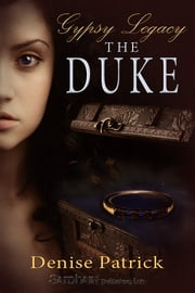 Gypsy Legacy: The Duke ebook by Denise Patrick