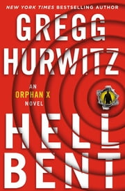 Hellbent - An Orphan X Novel ebook by Gregg Hurwitz