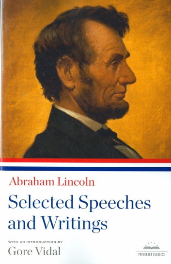Abraham Lincoln: Selected Speeches and Writings - A Library of America Paperback Classic ebook by Abraham Lincoln