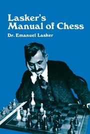 Lasker's Manual of Chess ebook by Emanuel Lasker