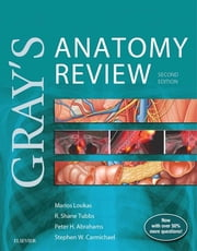 Gray's Anatomy Review ebook by Marios Loukas,R. Shane Tubbs,Peter H. Abrahams,Stephen W. Carmichael