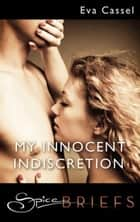 My Innocent Indiscretion ebook by Eva Cassel