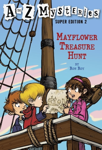 A to Z Mysteries Super Edition 2: Mayflower Treasure Hunt ebook by Ron Roy