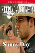 Keeping a Cowboy ebook by Sunny Day
