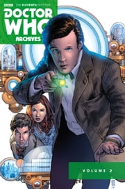Doctor Who: The Eleventh Doctor Archives Omnibus ebook by Joshua Hale Fialkov,Andy Diggle,Brandon Seifert,Len Wein,Tony Lee,Matthew Dow Smith,Mark Buckingham