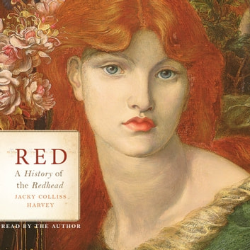 Red - A History of the Redhead audiobook by Jacky Colliss Harvey