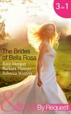 The Brides of Bella Rosa (Mills & Boon By Request) eBook by Raye Morgan, Barbara Hannay, Rebecca Winters