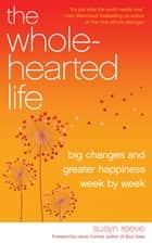 The Wholehearted Life ebook by Susyn Reeve
