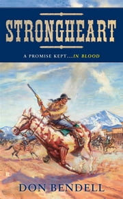 Strongheart ebook by Don Bendell