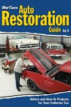 Old Cars Auto Restoration Guide, Vol. II ebook by Old Cars Weekly Editors