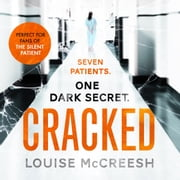 Cracked - The gripping, dark & unforgettable debut thriller audiobook by Louise McCreesh