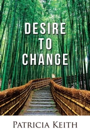 Desire to Change ebook by Patricia Keith