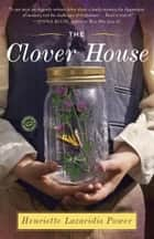 The Clover House - A Novel ebook by