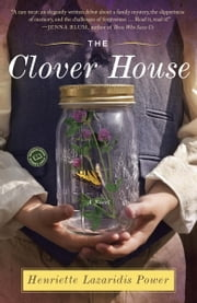 The Clover House - A Novel ebook by Henriette Lazaridis Power