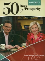 50 Days of Prosperity - An In-Depth Scriptural Look At Living a Prosperous Life ebook by Pearsons, George, Copeland,...