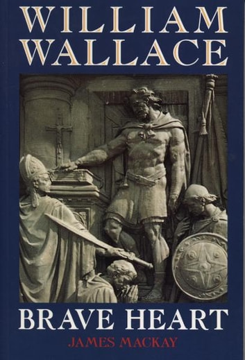 a biography of sir william wallace