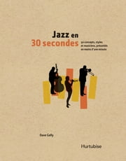 Jazz en 30 secondes ebook by Kobo.Web.Store.Products.Fields.ContributorFieldViewModel