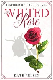 The Wilted Rose ebook by