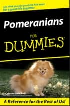 Pomeranians For Dummies ebook by D. Caroline Coile