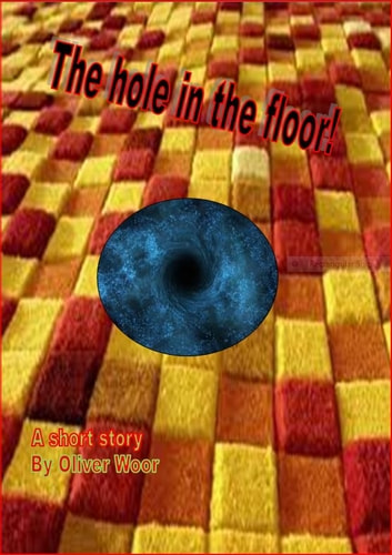 The hole in the floor ebook by Oliver Woor