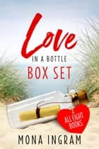 Love in a Bottle 8-Book Box Set ebook by Mona Ingram