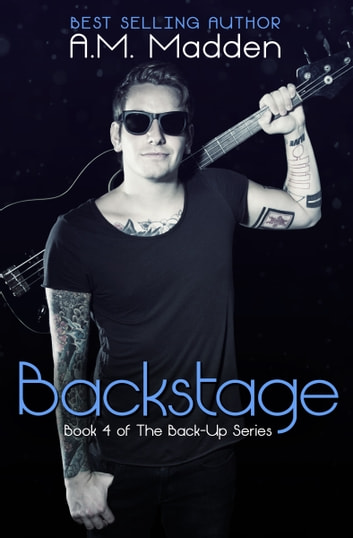 Backstage (Book 4 of The Back-Up Series) ebook by A.M. Madden