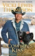 A Cowboy's Kiss ebook by Vicki Lewis Thompson