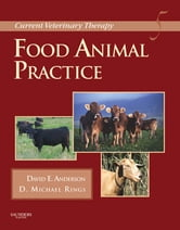 Current Veterinary Therapy - Food Animal Practice ebook by David E. Anderson,Michael Rings