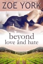 Beyond Love and Hate ebook by Zoe York