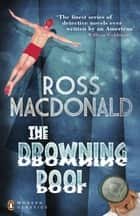 The Drowning Pool ebook by Ross Macdonald, John Banville