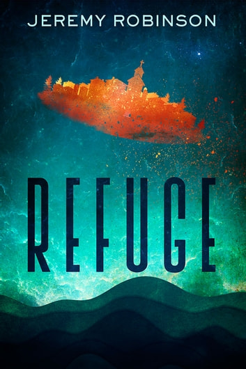 Refuge ebook by Jeremy Robinson