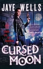 Cursed Moon - Prospero's War: Book Two ebook by Jaye Wells