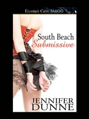 South Beach Submissive ebook by Jennifer Dunne