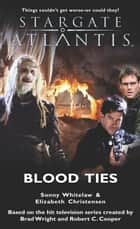 Stargate SGA-08: Blood Ties ebook by Scott Whitelaw