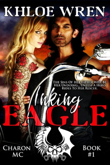 Inking Eagle - Charon MC, #1 ebook by Khloe Wren