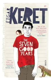 The Seven Good Years ebook by Etgar Keret