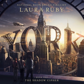 York: The Shadow Cipher audiobook by Laura Ruby