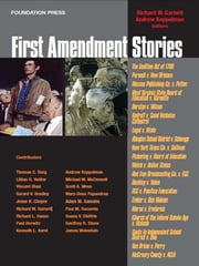 Garnett and Koppelman's First Amendment Stories (Stories Series) ebook by Richard Garnett,Andrew Koppelman