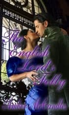 The English Lord's Folly ebook by Amber McCandles