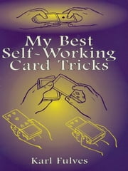 My Best Self-Working Card Tricks ebook by Karl Fulves