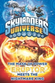 The Mask of Power: Eruptor Meets the Nightmare King #7 ebook by Onk Beakman