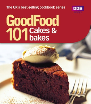Good Food: Cakes & Bakes - Triple-tested Recipes ebook by Mary Cadogan