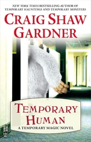 Temporary Human: A Temporary Magic Novel - (Intermix) ebook by Craig Shaw Gardner