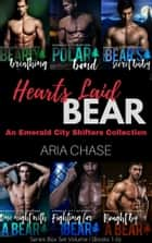 Hearts Laid Bear: An Emerald City Shifters Collection - Series Box Set Volume I (Books 1-6) ebook by