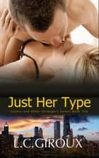 Just Her Type - Lovers and Other Strangers, #10 ebook by L.C. Giroux